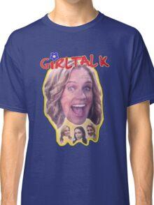 Girl Talk Fuller House Classic T-Shirt
