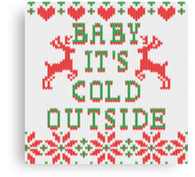 Baby It's Cold Outside Ugly Sweater Style Canvas Print