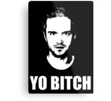 Jesse Pinkman - YO BITCH Metal Print
