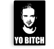 Jesse Pinkman - YO BITCH Canvas Print