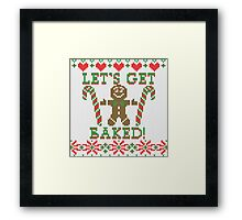 Let's Get Baked The Gingerbread Cookie Says Framed Print