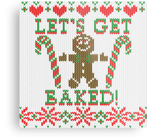 Let's Get Baked The Gingerbread Cookie Says Metal Print