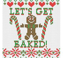 Let's Get Baked The Gingerbread Cookie Says Photographic Print