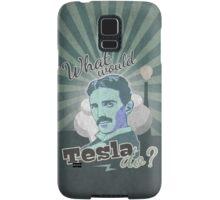 What would Tesla Do? Samsung Galaxy Case/Skin