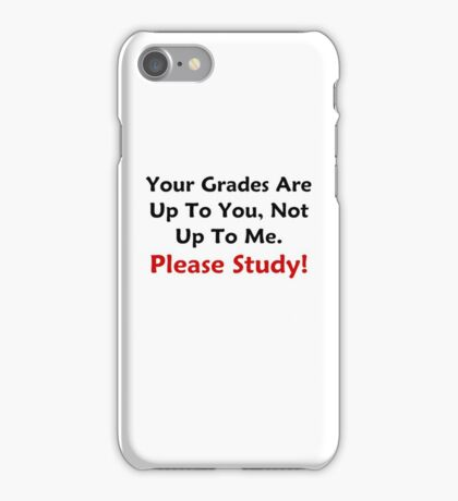 Your Grades Are Up To You iPhone Case/Skin