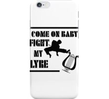 COME ON BABY FIGHT MY LYRE iPhone Case/Skin