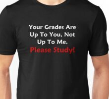 Your Grades Are Up To You Unisex T-Shirt
