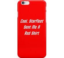 Cool, Starfleet Sent Me A Red Shirt (white text) iPhone Case/Skin
