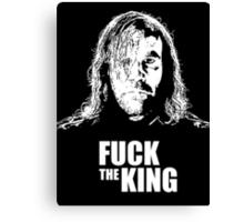 GOT - FUCK THE KING Canvas Print
