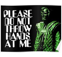 Please Do Not Throw Hands At Me Poster