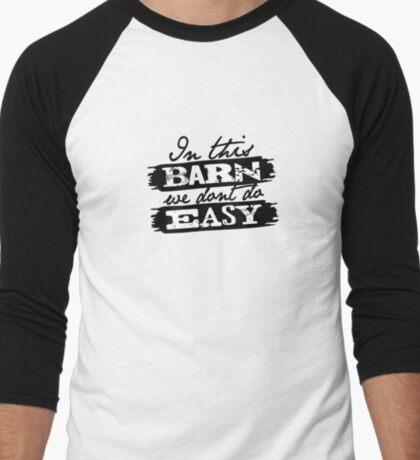 Don't Do Easy Series - Barn Men's Baseball ¾ T-Shirt