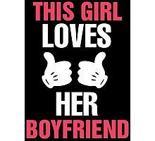 This Girl Loves Her Boyfriend & This Guy Loves His Girlfriend Couples Design Photographic Print