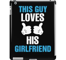 This Girl Loves Her Boyfriend & This Guy Loves His Girlfriend Couples Design iPad Case/Skin
