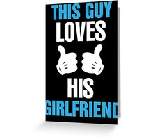 This Girl Loves Her Boyfriend & This Guy Loves His Girlfriend Couples Design Greeting Card