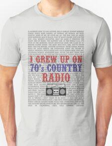 I Grew Up On 70's Country Radio (light t-shirt) T-Shirt