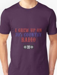 I Grew Up On 70's Country Radio (t-shirt without titles) T-Shirt