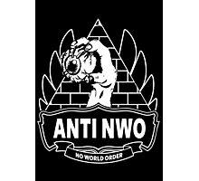 Anti NWO - No World Order Photographic Print
