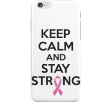 Keep calm and stay strong iPhone Case/Skin
