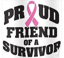 Proud friend of a survivor Poster