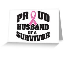 Proud husband of a survivor Greeting Card