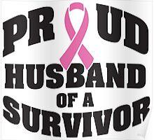 Proud husband of a survivor Poster
