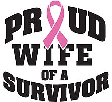 Proud wife of a survivor Photographic Print
