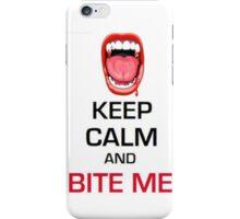 Keep Calm Theory - BITE ME iPhone Case/Skin