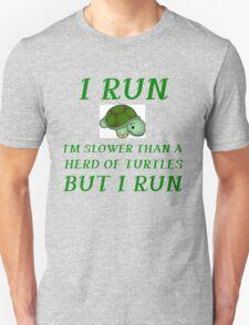 I RUN. I'M SLOWER THAN A HERD OF TURTLES Unisex T-Shirt