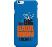 the BIG BADA BOOM theory iPhone Case/Skin