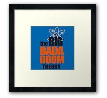 the BIG BADA BOOM theory Framed Print