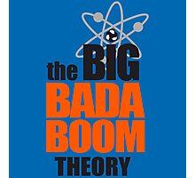 the BIG BADA BOOM theory Photographic Print