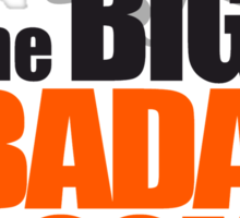 the BIG BADA BOOM theory Sticker