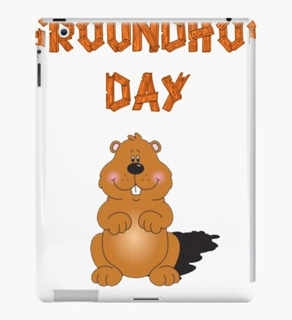 Happy GroundHog Day T-Shirt iPad Case/Skin