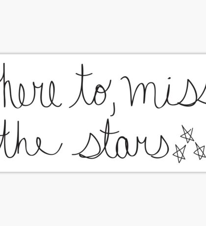where to miss? the stars Sticker