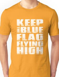 Keep the blue flag flying high - chelsea Unisex T-Shirt