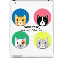 We are waiting for adoption  iPad Case/Skin