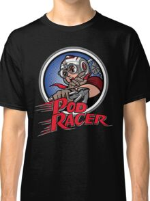 Pod Racer! Classic T-Shirt