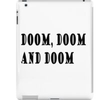 Doom, doom and doom iPad Case/Skin
