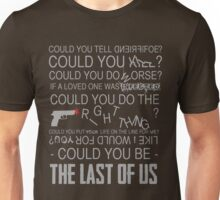 Could You Be... Unisex T-Shirt