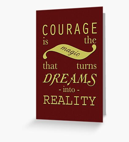 Courage is the Magic Greeting Card