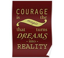 Courage is the Magic Poster