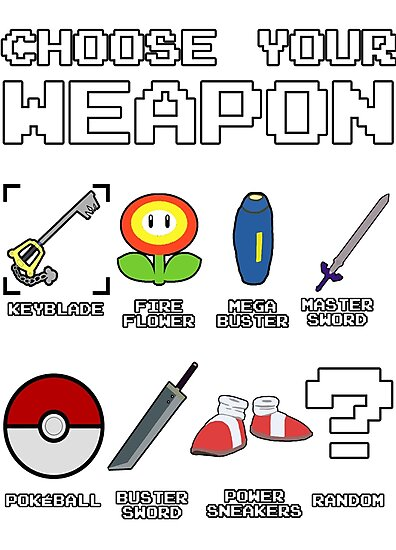 CHOOSE YOUR WEAPON by itinkerbell115
