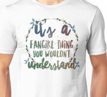 it's a fangirl thing Unisex T-Shirt