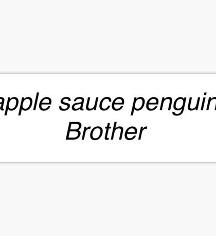 Apple sauce penguin Brother - The Vampire Diaries  Sticker