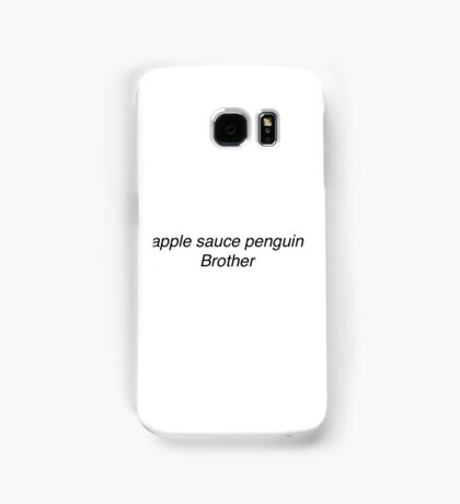 Apple sauce penguin Brother - The Vampire Diaries  Samsung Galaxy Case/Skin