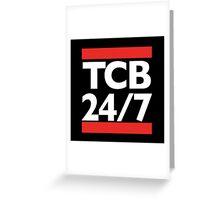 TCB 24/7 Greeting Card