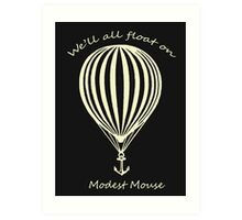 Modest Mouse Float on With Balloon Art Print