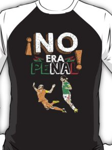 No Era Penal (It wasn't a penalty) T-Shirt