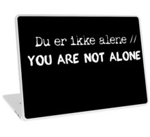 You are not alone Laptop Skin