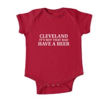Cleveland Its Not That Bad One Piece - Short Sleeve